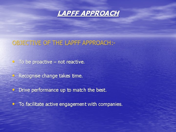 LAPFF APPROACH OBJECTIVE OF THE LAPFF APPROACH: - • To be proactive – not