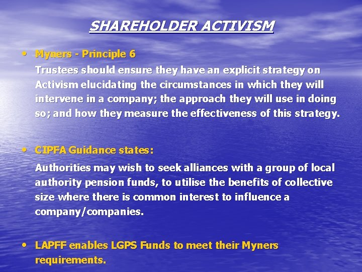 SHAREHOLDER ACTIVISM • Myners - Principle 6 Trustees should ensure they have an explicit
