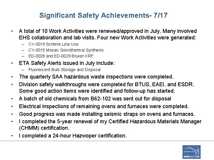 Significant Safety Achievements- 7/17 • A total of 10 Work Activities were renewed/approved in