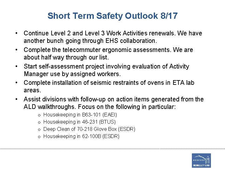 Short Term Safety Outlook 8/17 • Continue Level 2 and Level 3 Work Activities