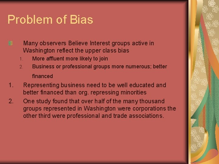 Problem of Bias Many observers Believe Interest groups active in Washington reflect the upper