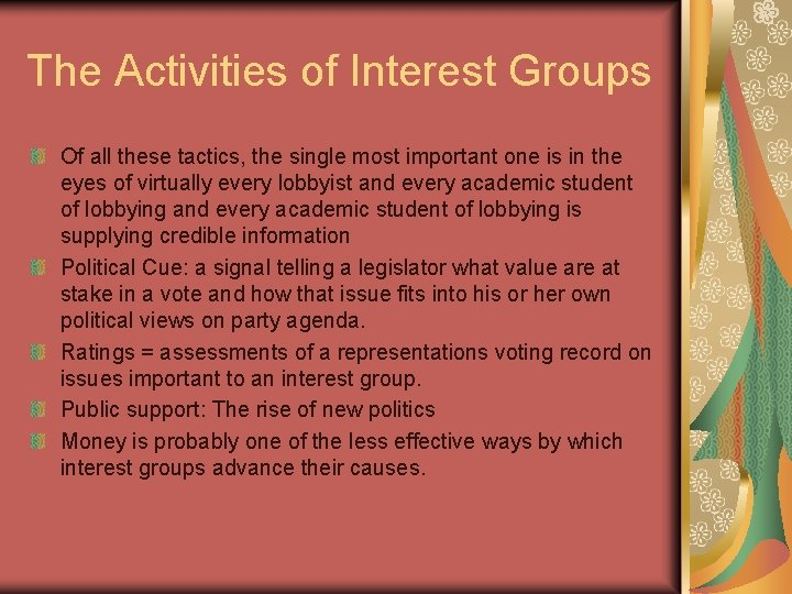 The Activities of Interest Groups Of all these tactics, the single most important one