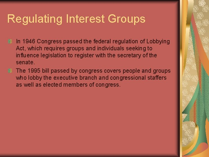 Regulating Interest Groups In 1946 Congress passed the federal regulation of Lobbying Act, which