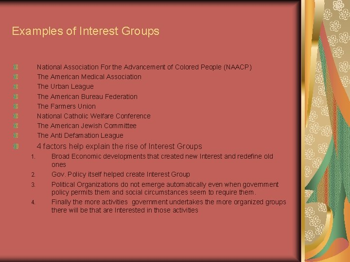 Examples of Interest Groups National Association For the Advancement of Colored People (NAACP) The