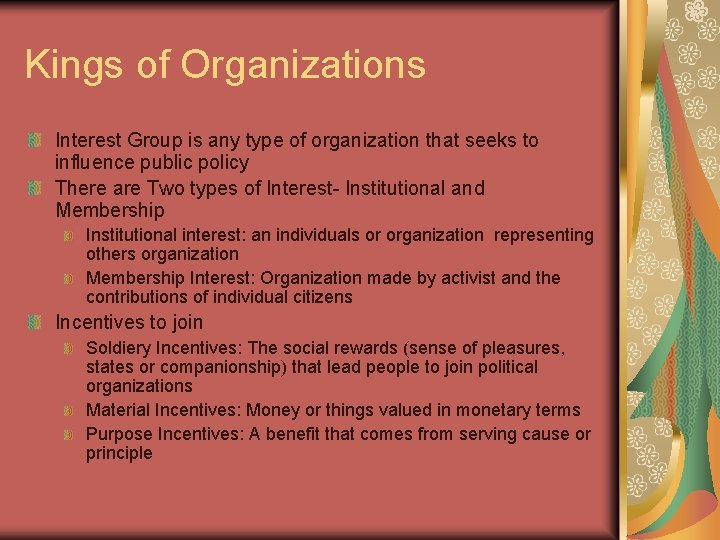 Kings of Organizations Interest Group is any type of organization that seeks to influence