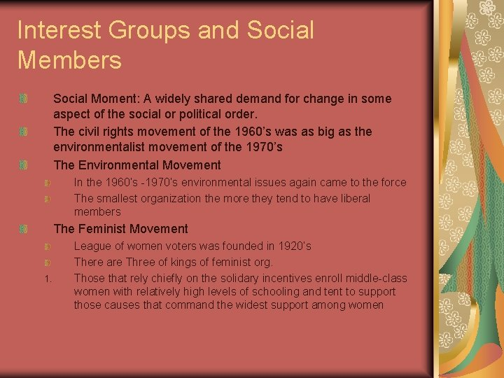 Interest Groups and Social Members Social Moment: A widely shared demand for change in