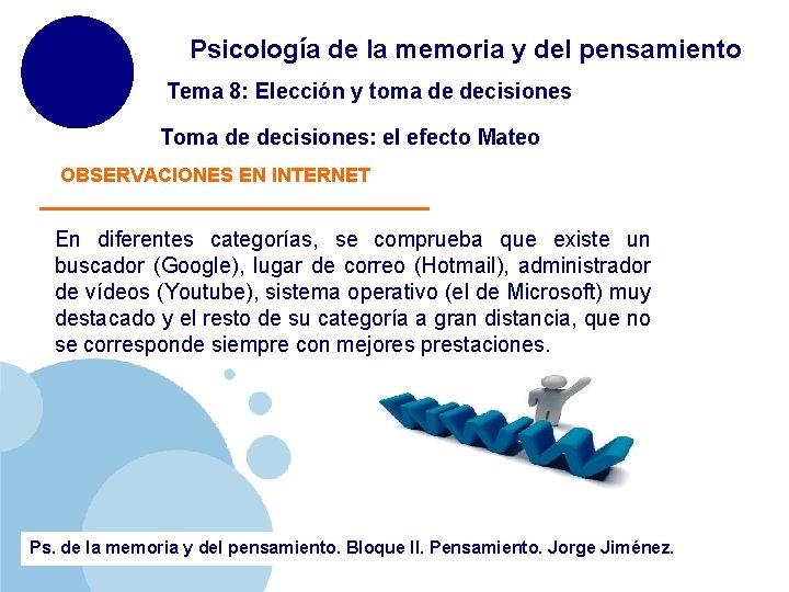 Psicología de la memoria y del pensamiento Tema 8: Elección y toma de decisiones