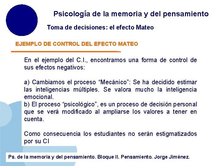 Psicología de la memoria y del pensamiento Toma de decisiones: el efecto Mateo EJEMPLO