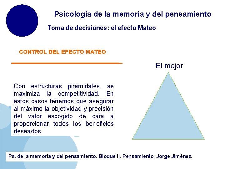 Psicología de la memoria y del pensamiento Toma de decisiones: el efecto Mateo CONTROL