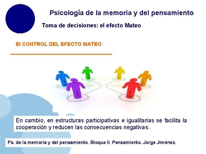 Psicología de la memoria y del pensamiento Toma de decisiones: el efecto Mateo El