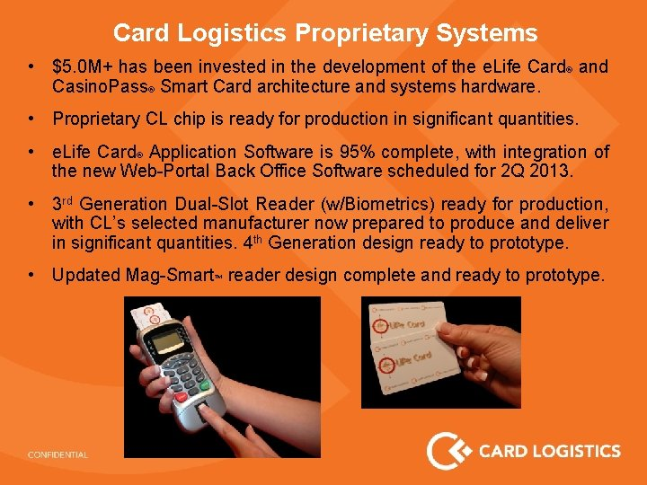 Card Logistics Proprietary Systems • $5. 0 M+ has been invested in the development