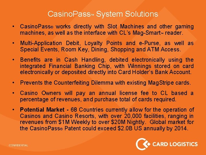 Casino. Pass™ System Solutions • Casino. Pass® works directly with Slot Machines and other