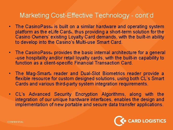 Marketing Cost-Effective Technology - cont'd • The Casino. Pass® is built on a similar