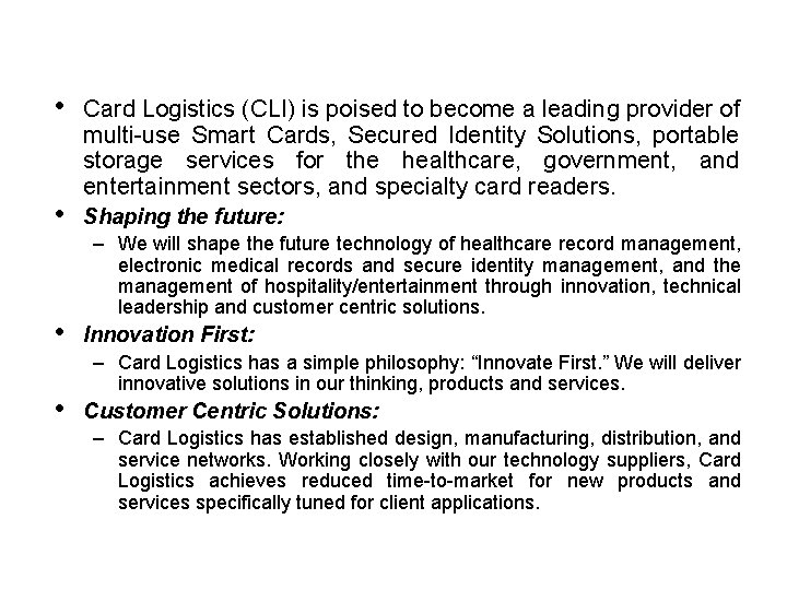 About Card Logistics • • Card Logistics (CLI) is poised to become a leading