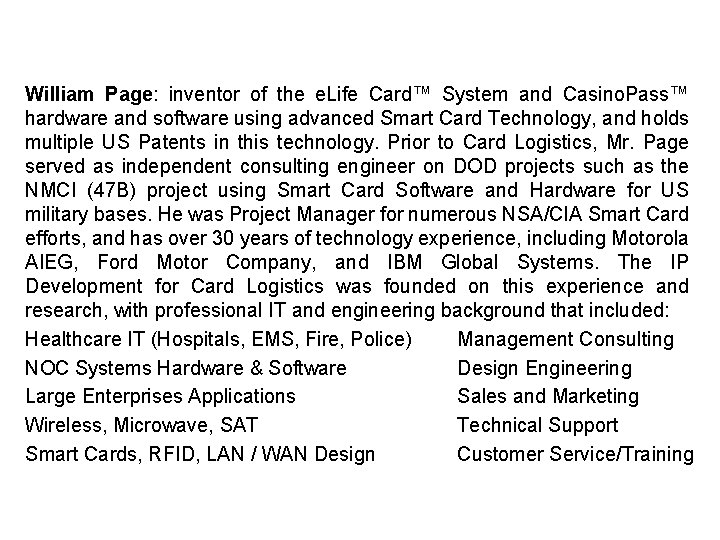 Card Logistics Management Team William Page: inventor of the e. Life Card™ System and