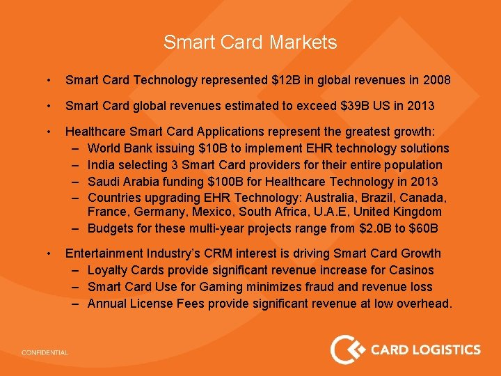 Smart Card Markets • Smart Card Technology represented $12 B in global revenues in