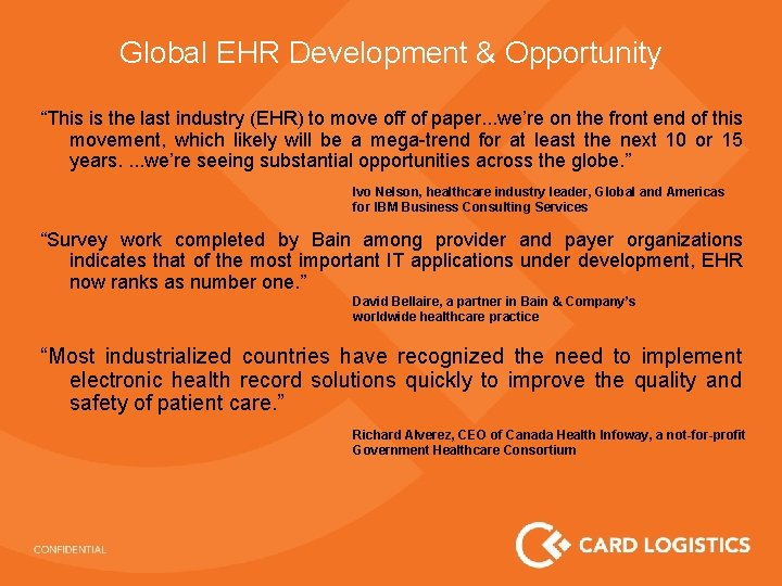 """Global EHR Development & Opportunity """"This is the last industry (EHR) to move off"""