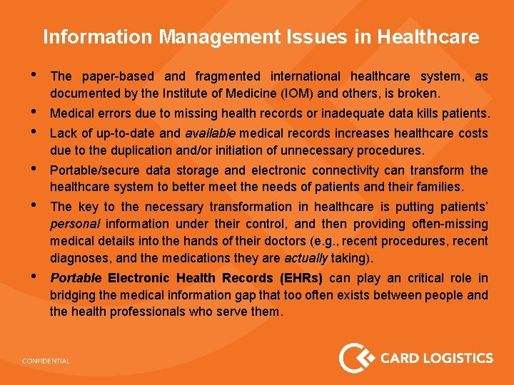 Information Management Issues in Healthcare • The paper-based and fragmented international healthcare system, as