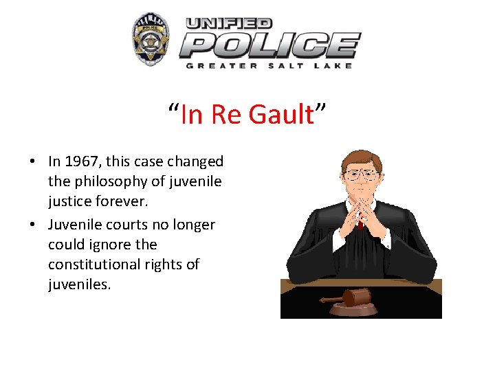 """""""In Re Gault"""" • In 1967, this case changed the philosophy of juvenile justice"""