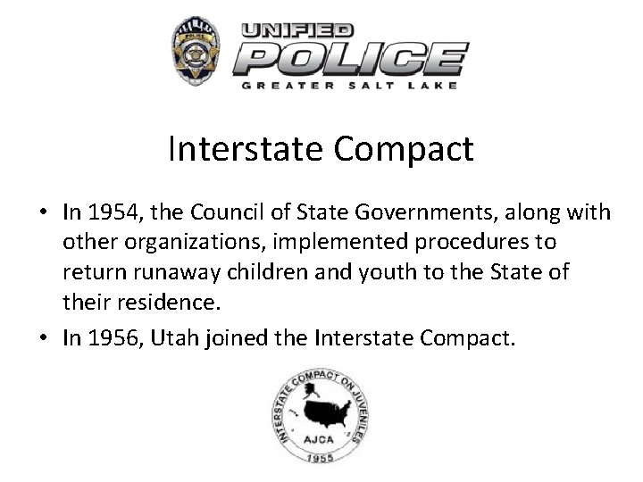 Interstate Compact • In 1954, the Council of State Governments, along with other organizations,
