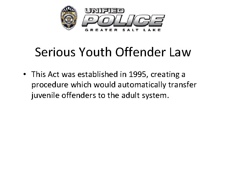 Serious Youth Offender Law • This Act was established in 1995, creating a procedure