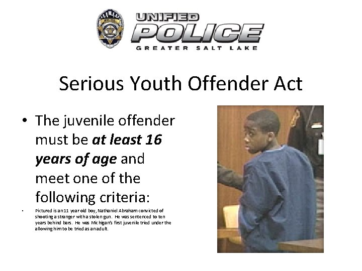 Serious Youth Offender Act • The juvenile offender must be at least 16 years