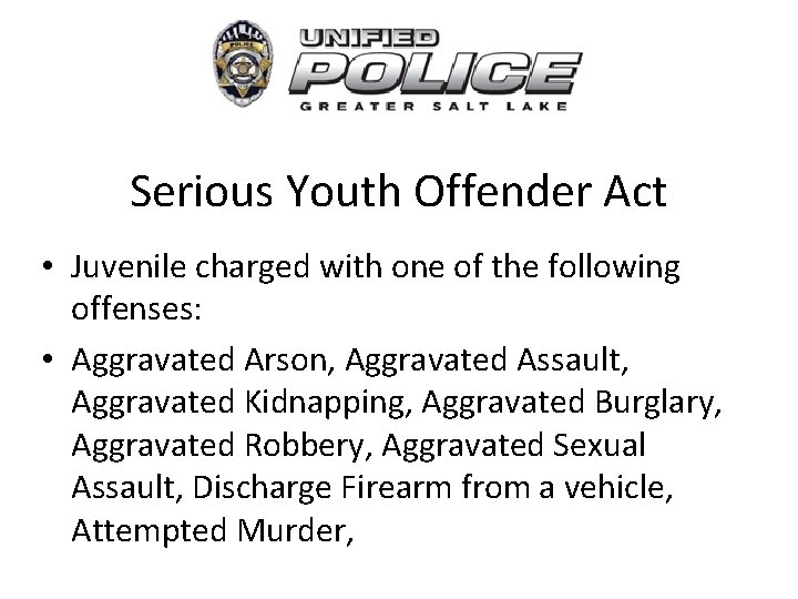 Serious Youth Offender Act • Juvenile charged with one of the following offenses: •