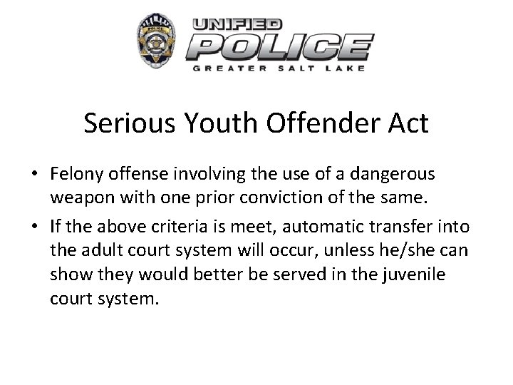 Serious Youth Offender Act • Felony offense involving the use of a dangerous weapon