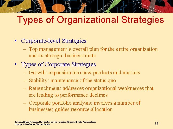 Types of Organizational Strategies • Corporate-level Strategies – Top management's overall plan for the