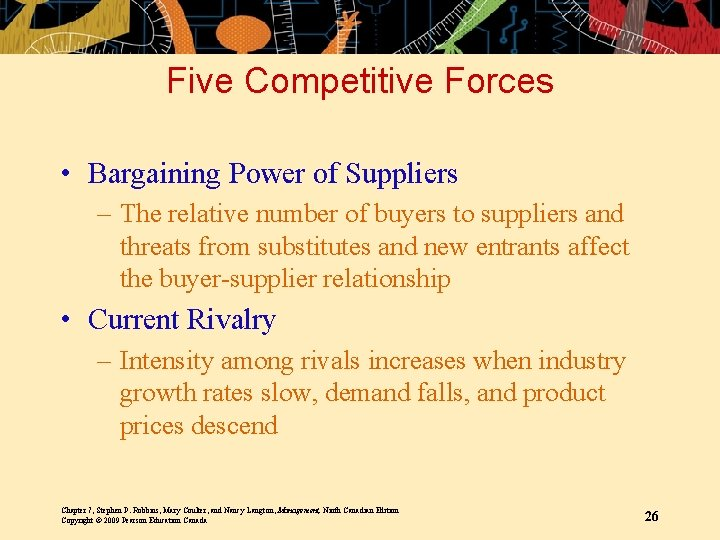 Five Competitive Forces • Bargaining Power of Suppliers – The relative number of buyers