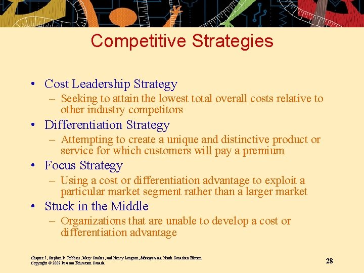 Competitive Strategies • Cost Leadership Strategy – Seeking to attain the lowest total overall