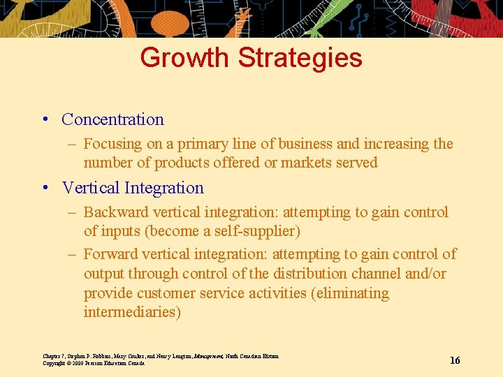 Growth Strategies • Concentration – Focusing on a primary line of business and increasing