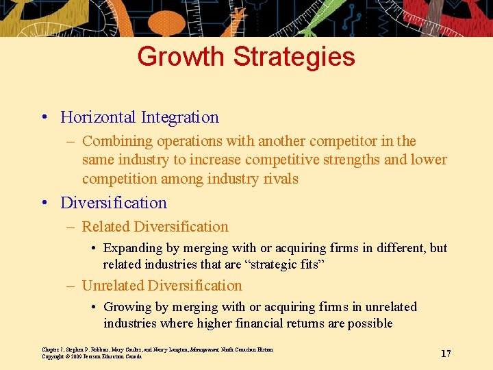 Growth Strategies • Horizontal Integration – Combining operations with another competitor in the same