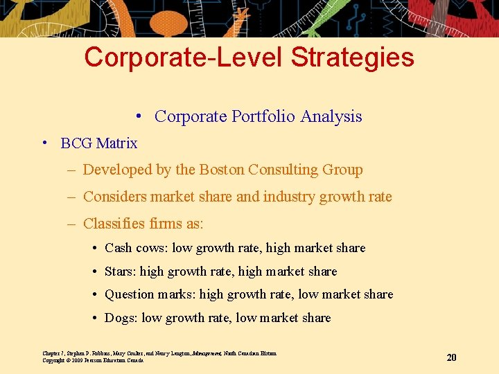 Corporate-Level Strategies • Corporate Portfolio Analysis • BCG Matrix – Developed by the Boston
