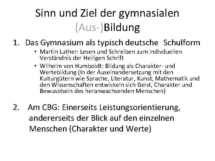 Sinn und Ziel der gymnasialen (Aus-)Bildung 1. Das Gymnasium als typisch deutsche Schulform •