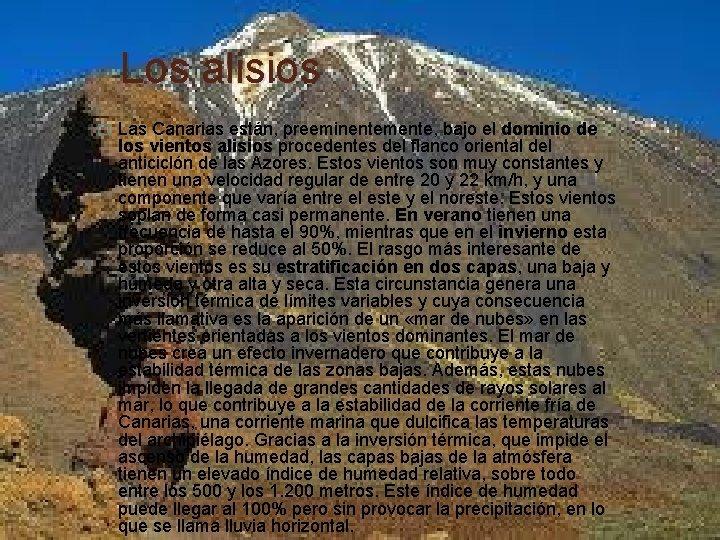 Los alisios � Las Canarias están, preeminentemente, bajo el dominio de los vientos alisios