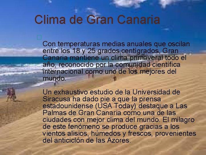 Clima de Gran Canaria � Con temperaturas medias anuales que oscilan entre los 18