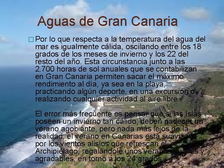 Aguas de Gran Canaria � Por lo que respecta a la temperatura del agua
