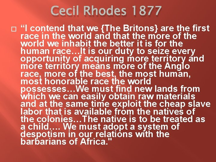 """Cecil Rhodes 1877 � """"I contend that we {The Britons} are the first race"""