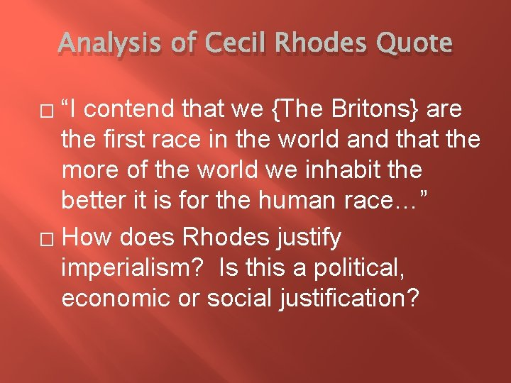 """Analysis of Cecil Rhodes Quote """"I contend that we {The Britons} are the first"""