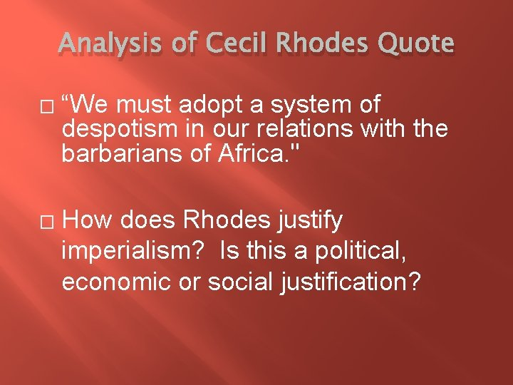 """Analysis of Cecil Rhodes Quote � � """"We must adopt a system of despotism"""