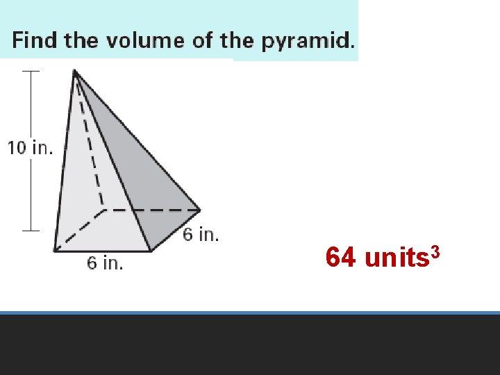 64 units 3