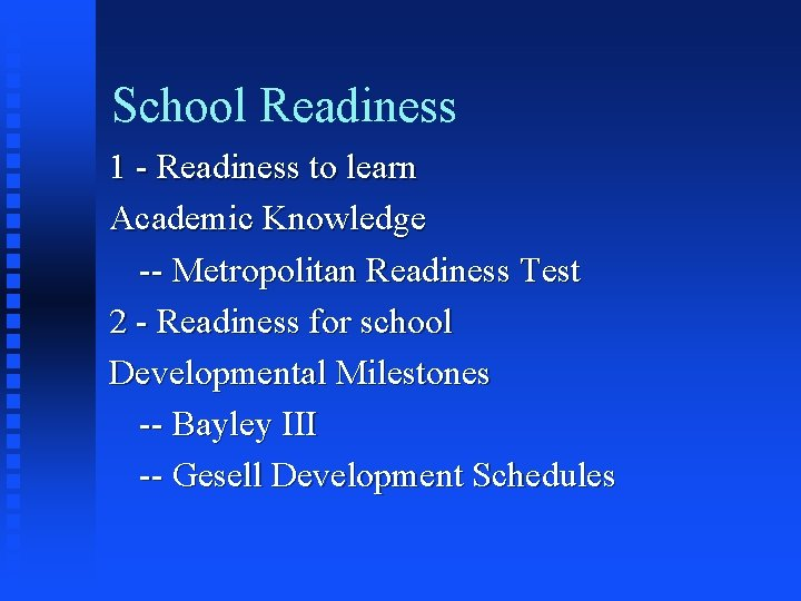 School Readiness 1 - Readiness to learn Academic Knowledge -- Metropolitan Readiness Test 2