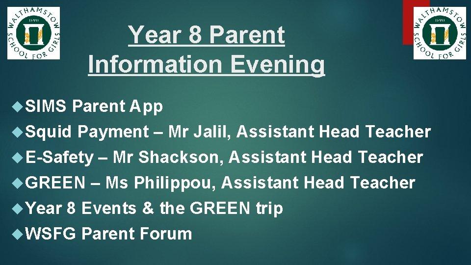 Year 8 Parent Information Evening SIMS Parent App Squid Payment – Mr Jalil, Assistant