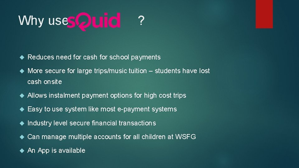 Why use ? Reduces need for cash for school payments More secure for large