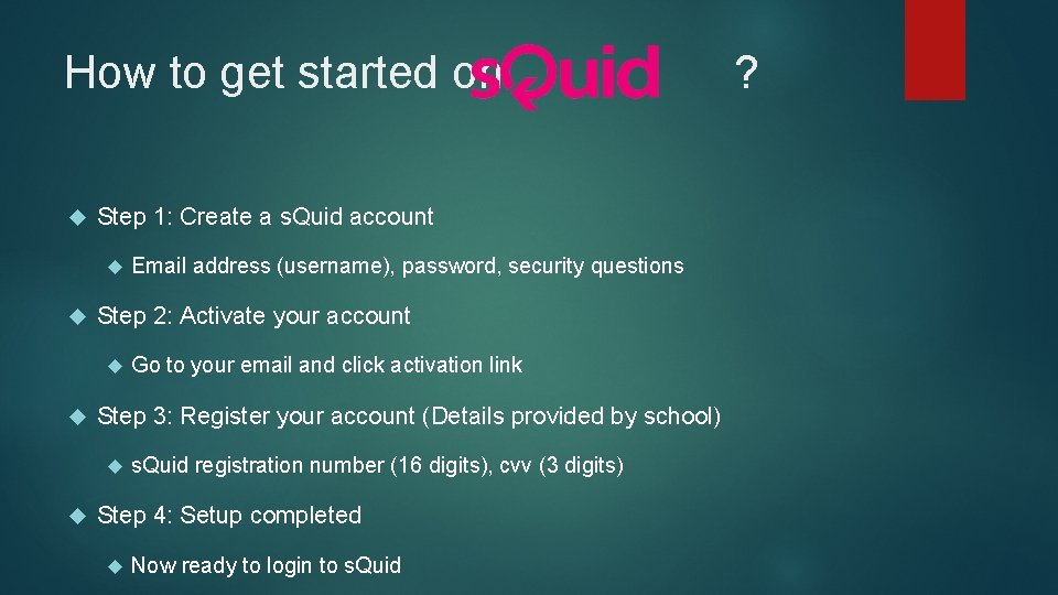 How to get started on ? Step 1: Create a s. Quid account Step