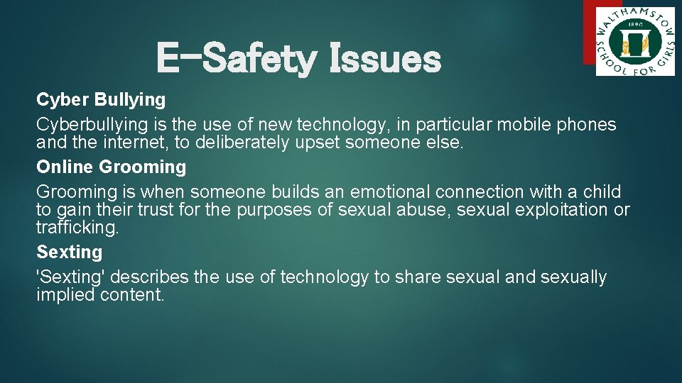 E-Safety Issues Cyber Bullying Cyberbullying is the use of new technology, in particular mobile