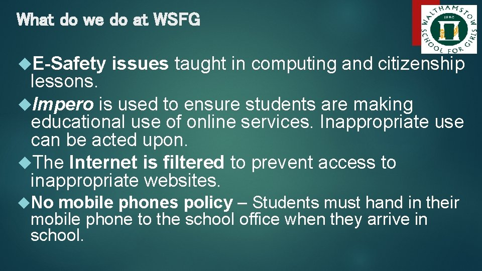 What do we do at WSFG E-Safety issues taught in computing and citizenship lessons.