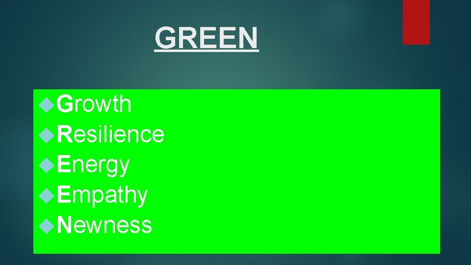 GREEN Growth Resilience Energy Empathy Newness