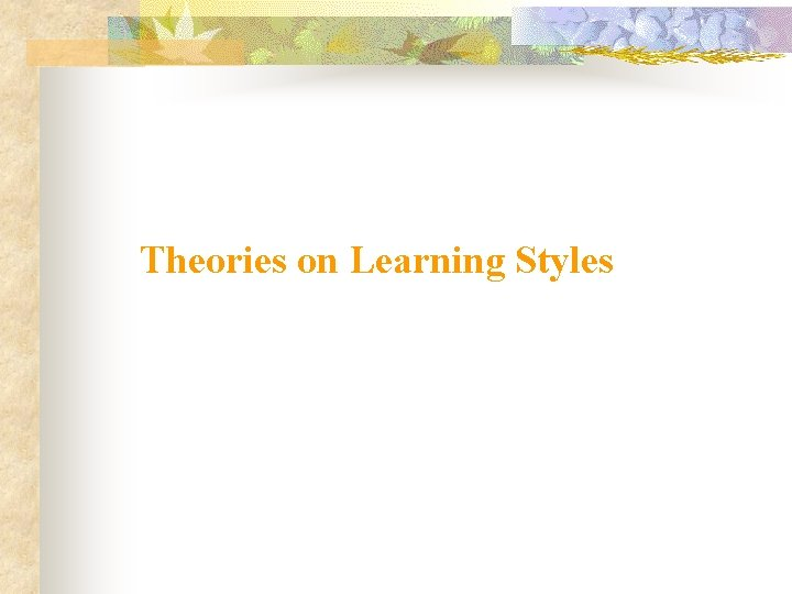 Theories on Learning Styles